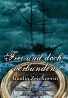 Amalia Zeichnerin: Frei und doch verbunden