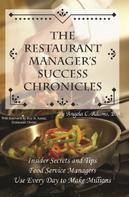 Angela C Adams: The Restaurant Manager's Success Chronicles Insider Secrets and Techniques Food Service Managers Use Every Day to Make Millions