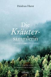 Die Kräutersammlerin - Historischer Schwarzwaldkrimi