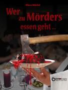 Klaus Möckel: Wer zu Mörders essen geht ...