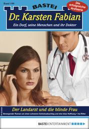 Dr. Karsten Fabian 199 - Arztroman - Der Landarzt und die blinde Frau