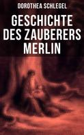 Dorothea Schlegel: Geschichte des Zauberers Merlin ★★