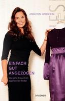 Anna von Griesheim: Einfach gut angezogen ★★★