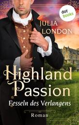 Highland Passion - Fesseln des Verlangens: Der Lockhart-Clan Band 3 - Roman