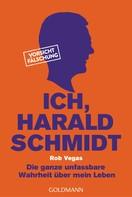 Rob Vegas: Ich, Harald Schmidt ★★★★