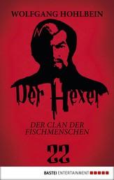 Der Hexer 22 - Der Clan der Fischmenschen. Roman
