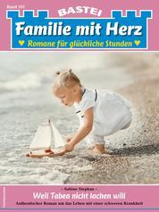 Familie mit Herz 101 - Familienroman - Weil Tabea nicht lachen will