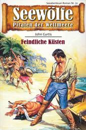 Seewölfe - Piraten der Weltmeere 31 - Feindliche Küsten