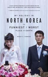 My Holiday in North Korea - The Funniest/Worst Place on Earth