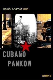 CUBANO PANKOW - Flucht ist ein Märchen