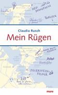 Claudia Rusch: Mein Rügen