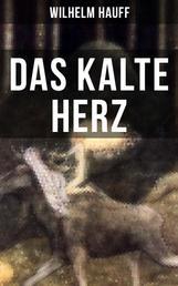 Das kalte Herz - Ein Kunstmärchen aus dem Schwarzwald