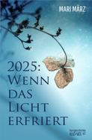 Mari März: 2025: Wenn das Licht erfriert ★★★★