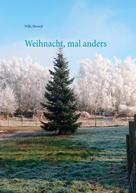 Wille Diwisch: Weihnacht, mal anders