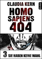 Claudia Kern: Homo Sapiens 404 Band 3: Sie haben keine Wahl ★★★★