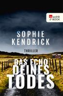 Sophie Kendrick: Das Echo deines Todes ★★★★