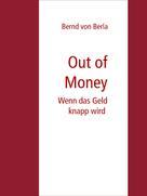 Bernd von Berla: Out of Money