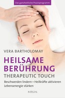 Vera Bartholomay: Heilsame Berührung - Therapeutic Touch ★★★★★