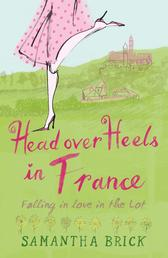 Head Over Heels In France - Falling In Love In The Lot
