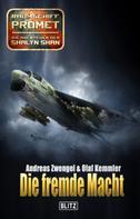 Andreas Zwengel: Raumschiff Promet - Die Abenteuer der Shalyn Shan 19: Die fremde Macht