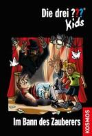 Ulf Blanck: Die drei ??? Kids, 24, Im Bann des Zauberers (drei Fragezeichen Kids) ★★★★