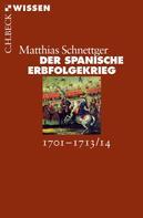 Matthias Schnettger: Der Spanische Erbfolgekrieg ★★★★