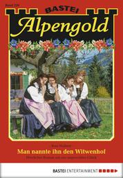 Alpengold - Folge 228 - Man nannte ihn den Witwenhof
