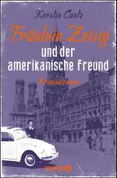Kerstin Cantz: Fräulein Zeisig und der amerikanische Freund ★★★★