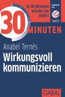 Anabel Ternès: 30 Minuten Wirkungsvoll kommunizieren ★★★★★