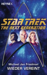 Star Trek - The Next Generation: Wieder vereint - Roman