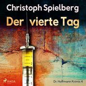 Der vierte Tag (Dr. Hoffmann Krimis 4)
