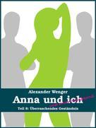 Alexander Wenger: Anna und ich und unser Hausfreund (Teil 8) ★★★★★