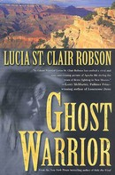 Lucia St. Clair Robson: Ghost Warrior