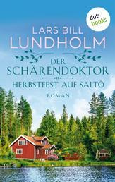 Der Schärendoktor - Herbstfest auf Saltö - Roman