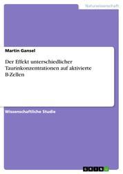 Der Effekt unterschiedlicher Taurinkonzentrationen auf aktivierte B-Zellen