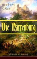 Adalbert Stifter: Die Narrenburg (Historischer Roman)