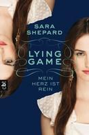 Sara Shepard: LYING GAME - Mein Herz ist rein ★★★★