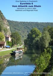 EuroVelo 6 - Vom Atlantik zum Rhein