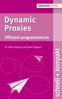 Dr. Heinz Kabutz: Dynamic Proxies