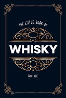 Tom Hay: The Little Book of Whisky