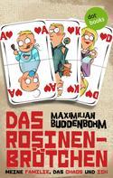 Maximilian Buddenbohm: Das Rosinenbrötchen ★★★★