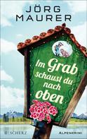 Jörg Maurer: Im Grab schaust du nach oben ★★★★