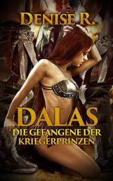 Dalas – die Gefangene der Kriegerprinzen