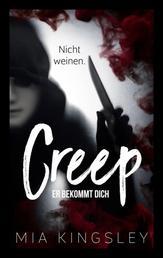 Creep - Er bekommt dich