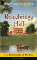 Washington Irving: Bracebridge Hall: The Humorists, A Medley (Illustrated Edition)