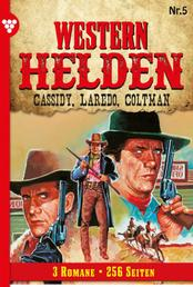 Western Helden 5 – Erotik Western - Cassidy, Laredo, Coltman
