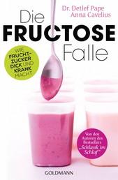Die Fructose-Falle - Wie Fruchtzucker dick und krank macht