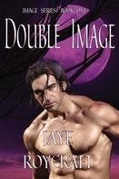 Jaye Roycraft: Double Image