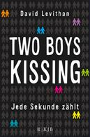 David Levithan: Two Boys Kissing – Jede Sekunde zählt ★★★★