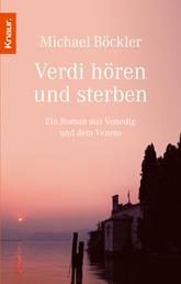 Verdi hören und sterben - Ein Roman aus Venedig und dem Veneto